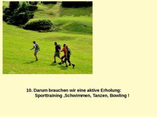 10. Darum brauchen wir eine aktive Erholung: Sporttraining ,Schwimmen, Tanzen
