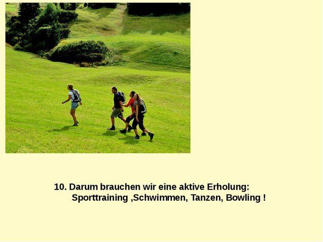 10. Darum brauchen wir eine aktive Erholung: Sporttraining ,Schwimmen, Tanzen...