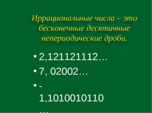 2,121121112… 7, 02002… -1,1010010110…