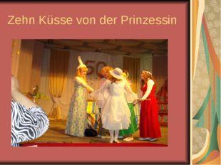 Zehn Küsse von der Prinzessin