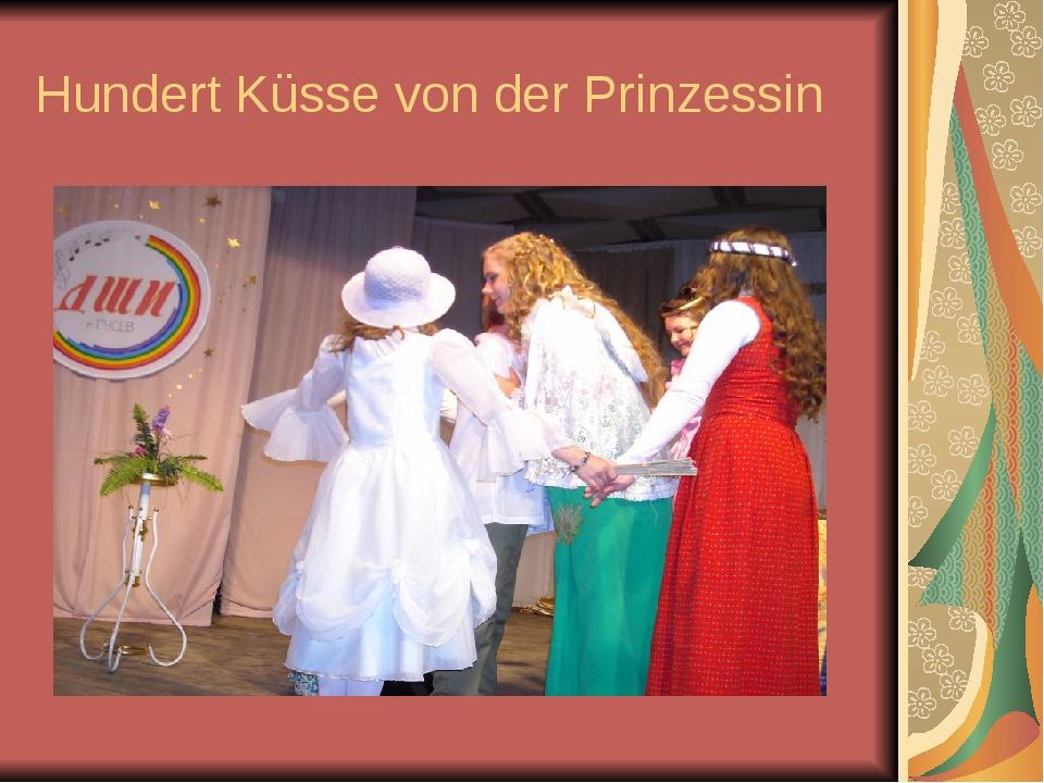 Hundert Küsse von der Prinzessin