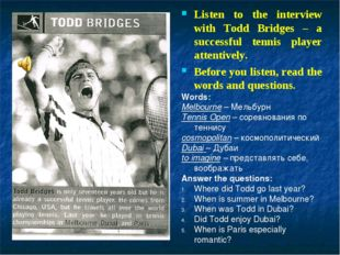 Listen to the interview with Todd Bridges – a successful tennis player atten