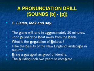A PRONUNCIATION DRILL (SOUNDS [b] - [p]) 2. Listen, look and say: The plane w