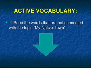 "ACTIVE VOCABULARY: 1. Read the words that are not connected with the topic ""M"