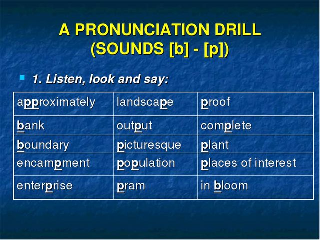 A PRONUNCIATION DRILL (SOUNDS [b] - [p]) 1. Listen, look and say: approximat...