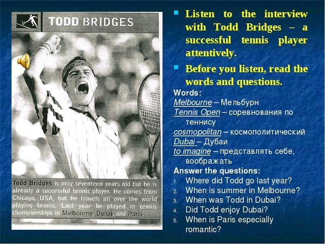 Listen to the interview with Todd Bridges – a successful tennis player atten...