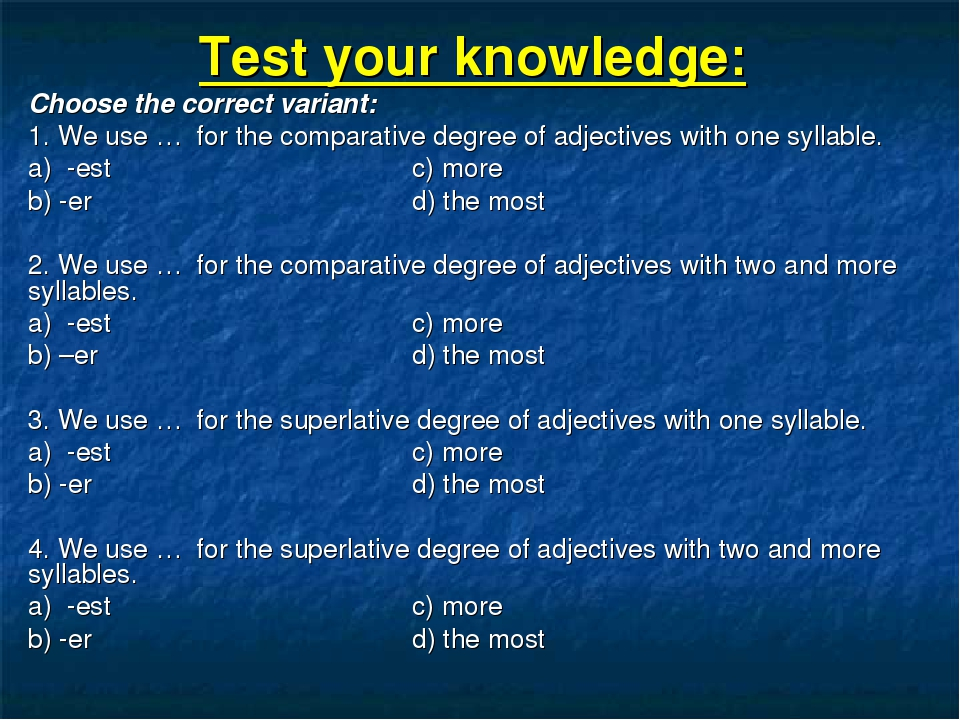 Test your knowledge: Choose the correct variant: 1. We use … for the compara...