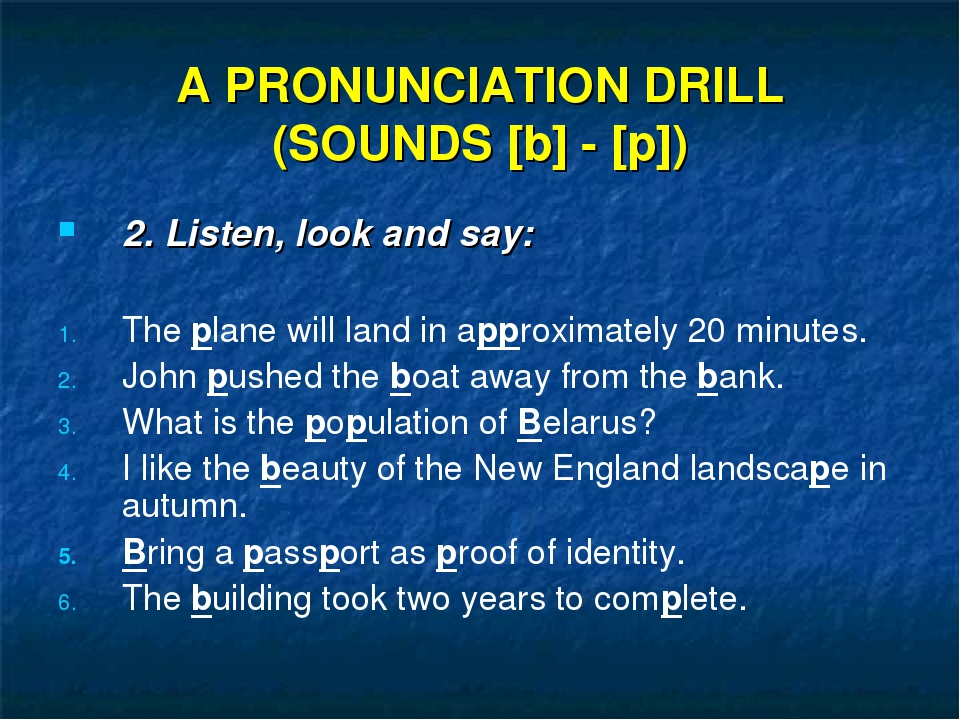A PRONUNCIATION DRILL (SOUNDS [b] - [p]) 2. Listen, look and say: The plane w...