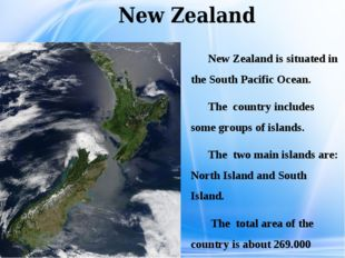 New Zealand New Zealand is situated in the South Pacific Ocean. The country