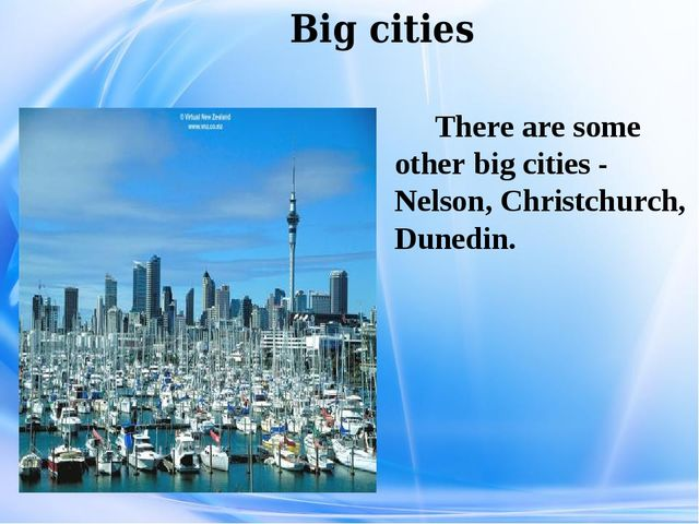 Big cities There are some other big cities - Nelson, Christchurch, Dunedin.