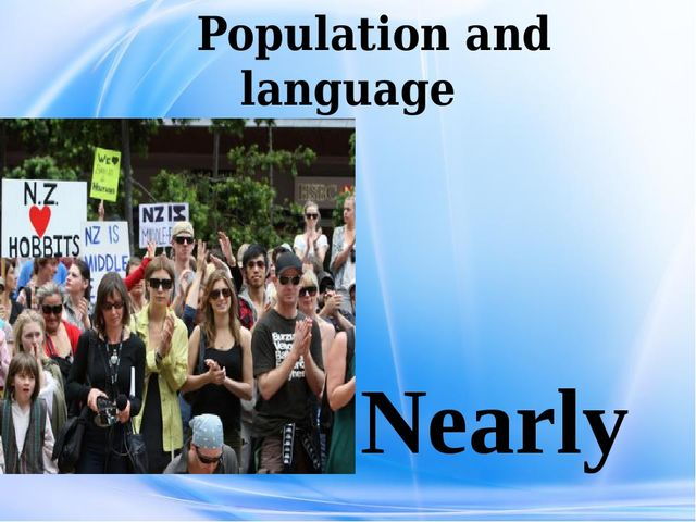 Population and language Nearly 3.5 million people live in the country. Most...