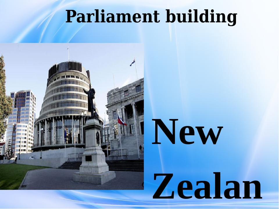 Parliament building New Zealand is an independent state now. It was a Britis...