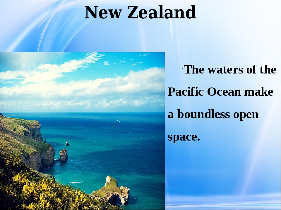 New Zealand The waters of the Pacific Ocean make a boundless open space.