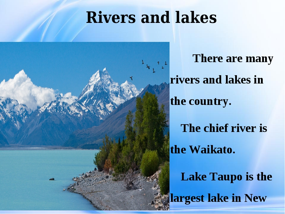 Rivers and lakes There are many rivers and lakes in the country. The chief r...