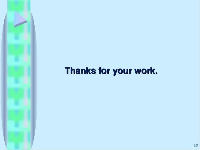 Thanks for your work. *