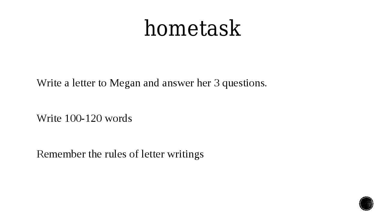 hometask Write a letter to Megan and answer her 3 questions. Write 100-120 wo...