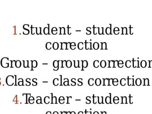 Student – student correction Group – group correction Class – class correcti