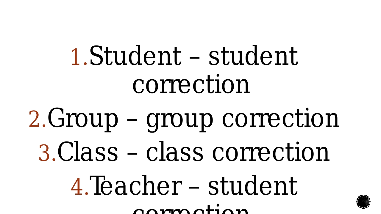Student – student correction Group – group correction Class – class correcti...