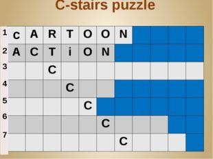 C-stairs puzzle c A R T O O N A C T i O N C C C C C 1 2 3 4 5 6 7