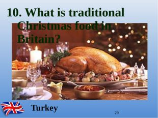 10. What is traditional Christmas food in Britain? Turkey