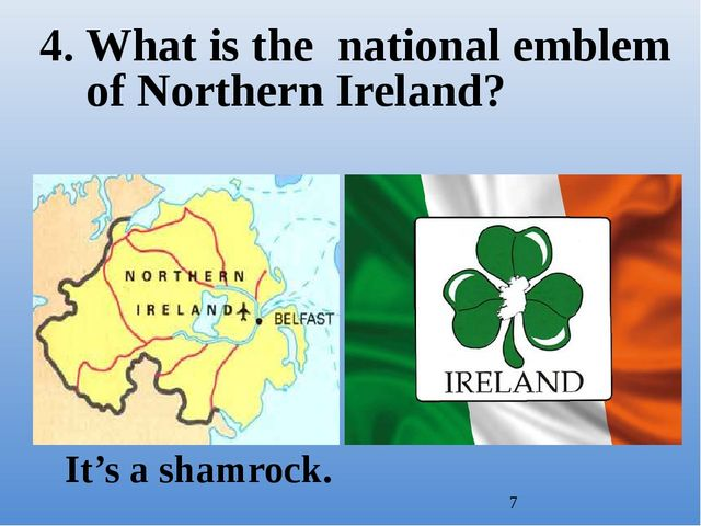 4. What is the national emblem of Northern Ireland? It's a shamrock.