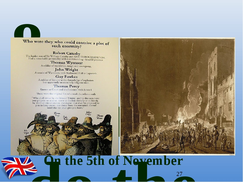 On the 5th of November 8. When do the Englishmen celebrate Bonfire Night?