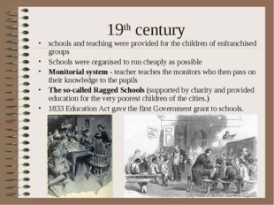 19th century schools and teaching were provided for the children of enfranchi