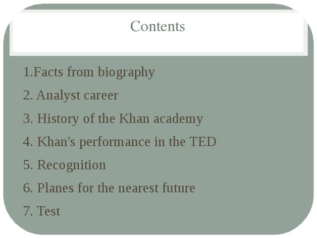 Contents 1.Facts from biography 2. Analyst career 3. History of the Khan acad...