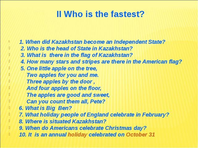 II Who is the fastest? 1. When did Kazakhstan become an Independent State? 2....