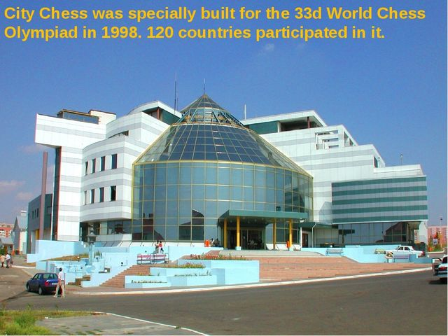 City Chess was specially built for the 33d World Chess Olympiad in 1998. 120...
