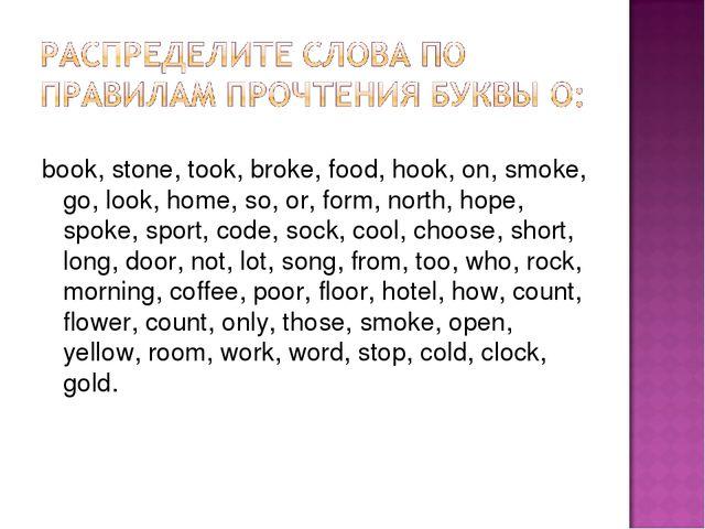 book, stone, took, broke, food, hook, on, smoke, go, look, home, so, or, form...
