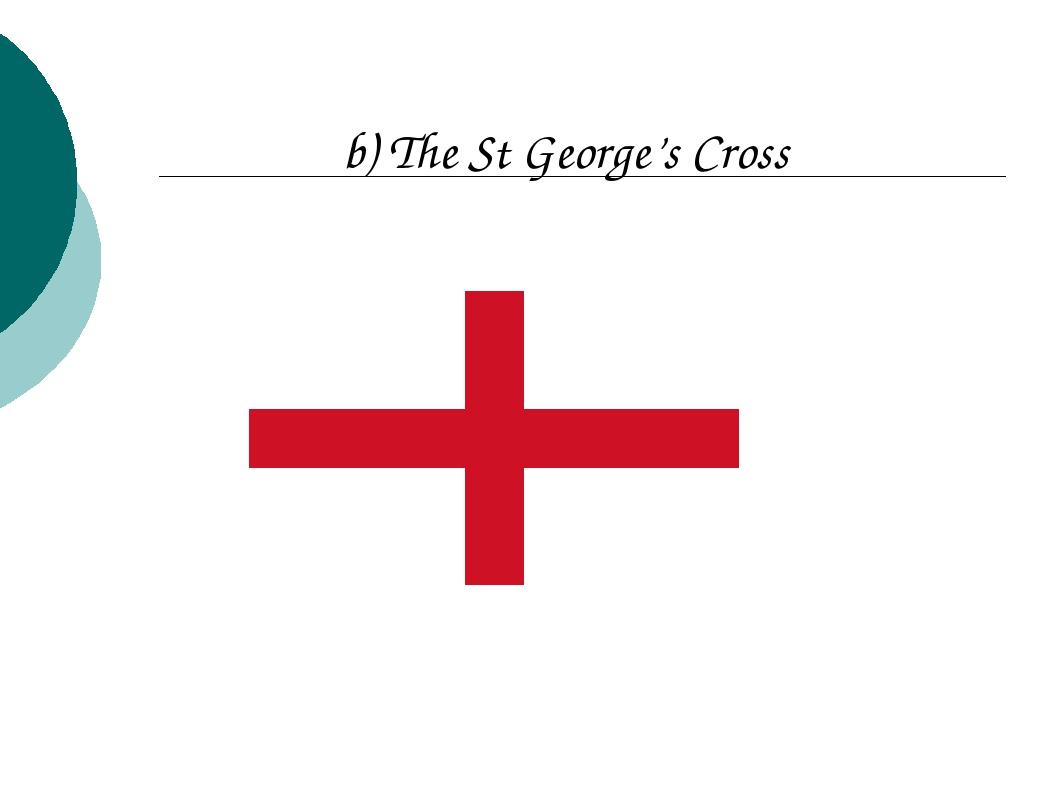 b) The St George's Cross