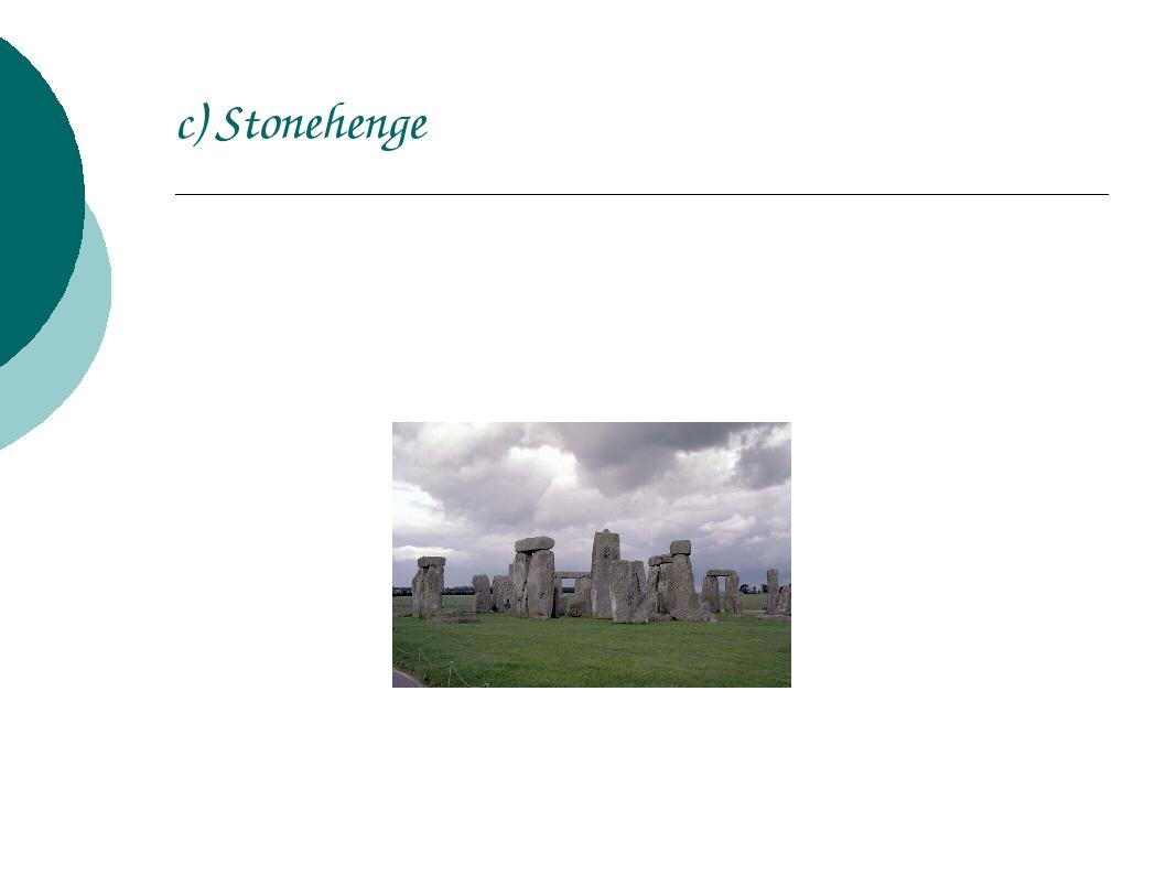 c) Stonehenge