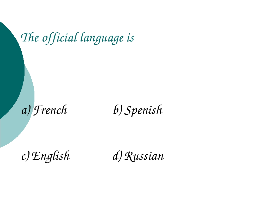 The official language is a) French b) Spenish c) English d) Russian