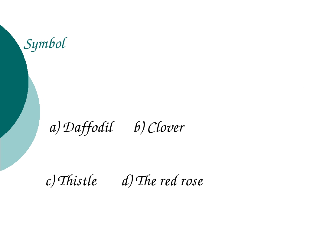 Symbol a) Daffodil b) Clover c) Thistle d) The red rose