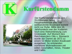 Der Kurfürstendamm ist eine 3½Kilometer lange Hauptverkehrsstraße. Der welt