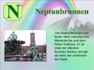 Der Neptunbrunnen von Berlin steht zwischen der Marienkirche und dem Roten R