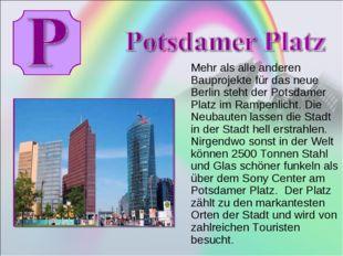 Mehr als alle anderen Bauprojekte für das neue Berlin steht der Potsdamer Pl