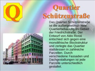 Das Quartier Schützenstraße ist die außergewöhnlichste Quartierbebauung im G
