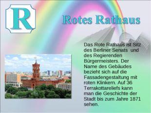 Das Rote Rathaus ist Sitz des Berliner Senats und des Regierenden Bürgermeis