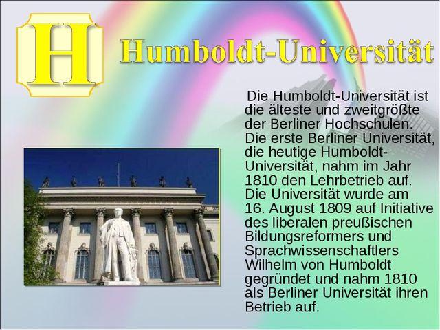 Die Humboldt-Universität ist die älteste und zweitgrößte der Berliner Hochsc...