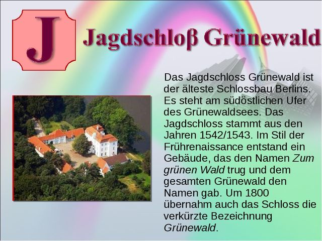 Das Jagdschloss Grünewald ist der älteste Schlossbau Berlins. Es steht am sü...