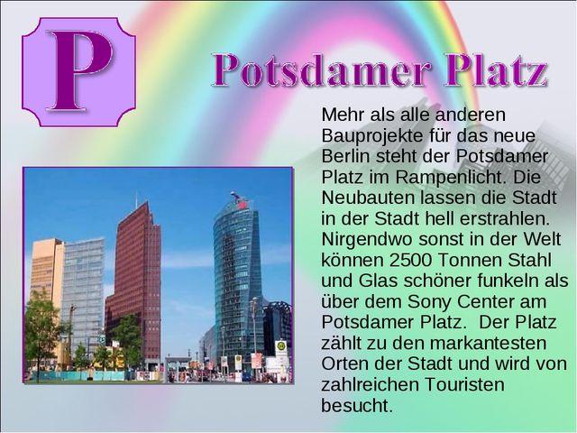 Mehr als alle anderen Bauprojekte für das neue Berlin steht der Potsdamer Pl...