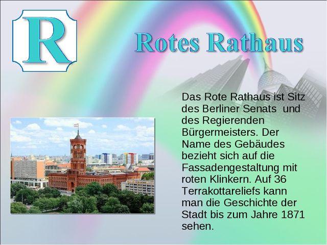 Das Rote Rathaus ist Sitz des Berliner Senats und des Regierenden Bürgermeis...