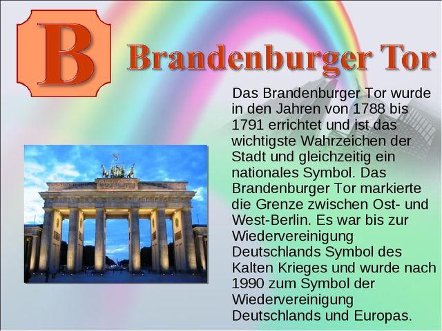 Das Brandenburger Tor wurde in den Jahren von 1788 bis 1791 errichtet und is...
