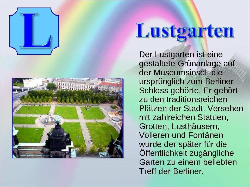 Der Lustgarten ist eine gestaltete Grünanlage auf der Museumsinsel, die ursp...