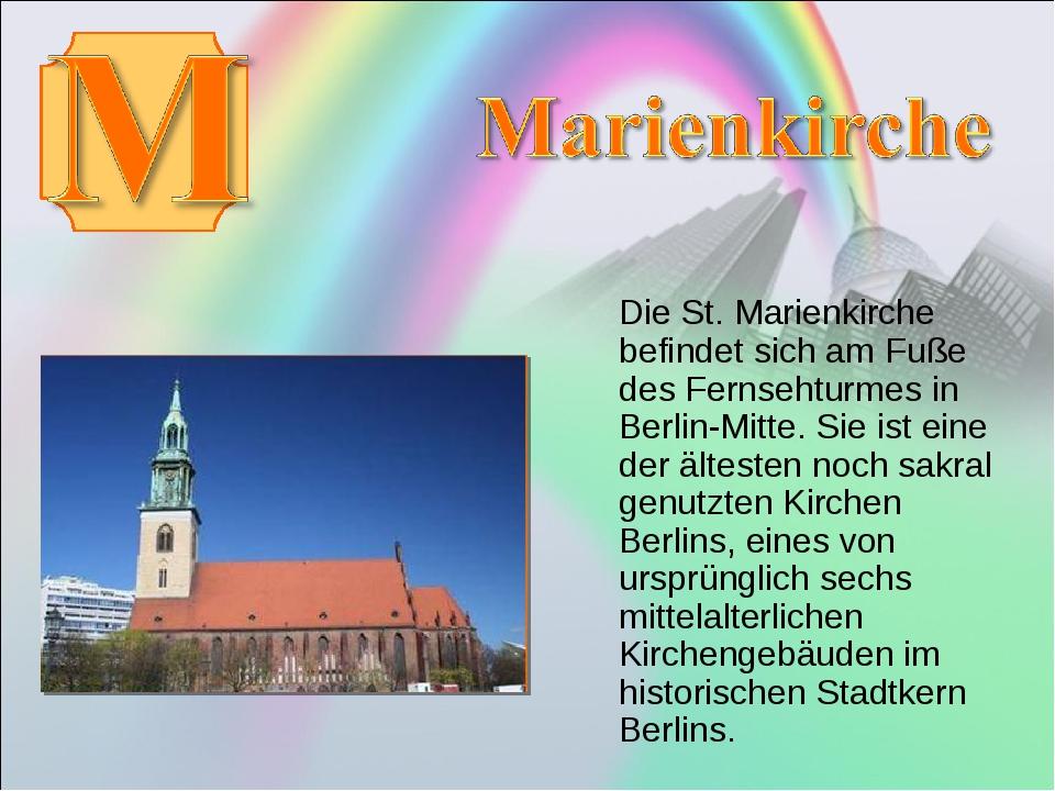 Die St. Marienkirche befindet sich am Fuße des Fernsehturmes in Berlin-Mitte...
