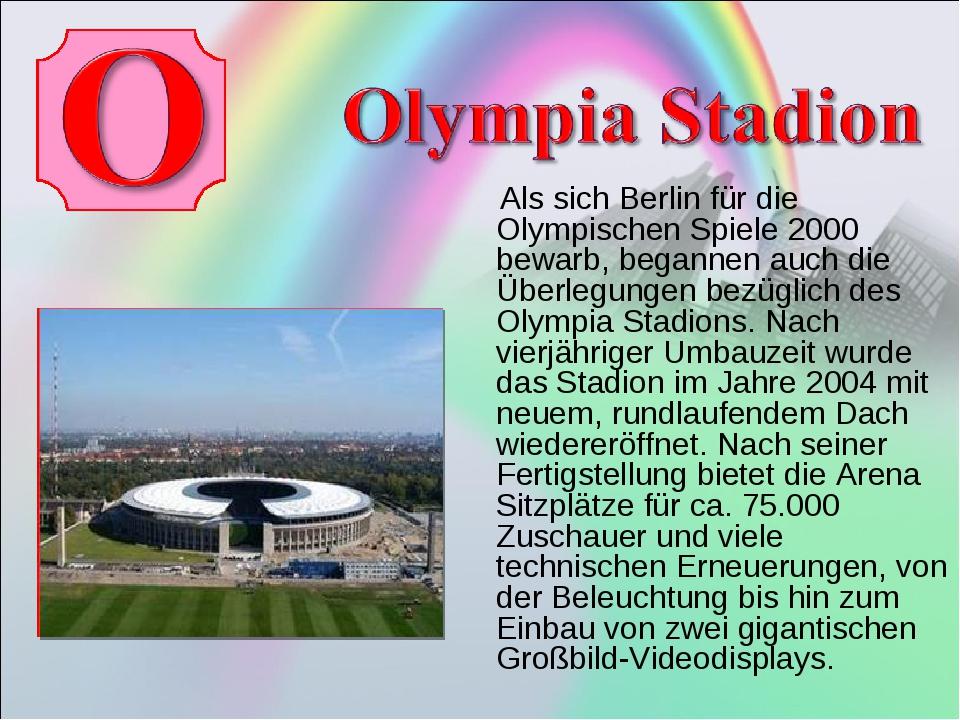 Als sich Berlin für die Olympischen Spiele 2000 bewarb, begannen auch die Üb...