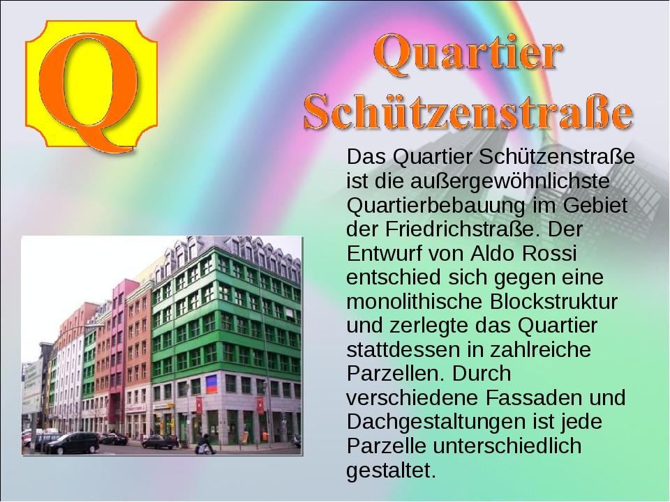 Das Quartier Schützenstraße ist die außergewöhnlichste Quartierbebauung im G...