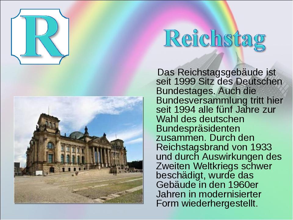 Das Reichstagsgebäude ist seit 1999 Sitz des Deutschen Bundestages. Auch die...